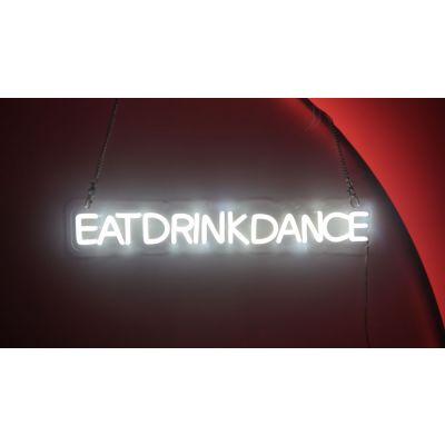 LED Sign Eat Drink Dance (60cm x 8cm) White